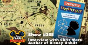 Disney Parks Podcast Show #355 – Interview with Chris Ware Author of Disney Unbilt