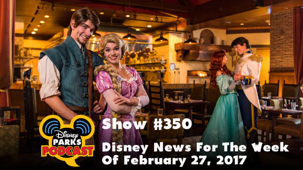 Disney Parks Podcast Show #350 – Disney News For The Week Of