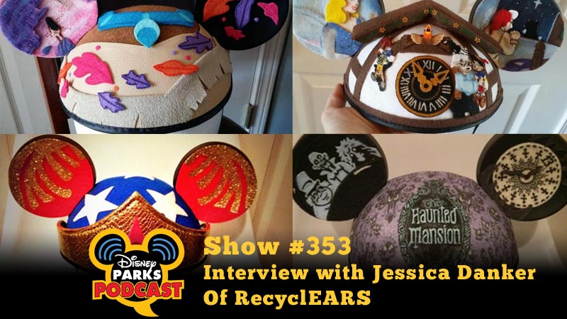 In this week;s Disney Parks Podcast, Tony and Parkhopper John interview Jessica Danker and her amazing RecyclEARS creations!