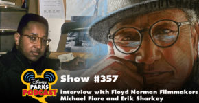 In this week's Disney Parks Podcast, Tony and Parkhopper John talk with Filmmakers Michael Fiore and Erik Sharkey about the movie Floyd Norman: An Animated Life