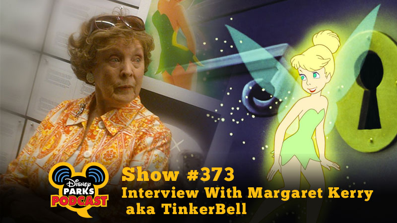 Disney Parks Podcast Show #373 – Interview With Margaret Kerry aka TinkerBell | WDW Parkhoppers