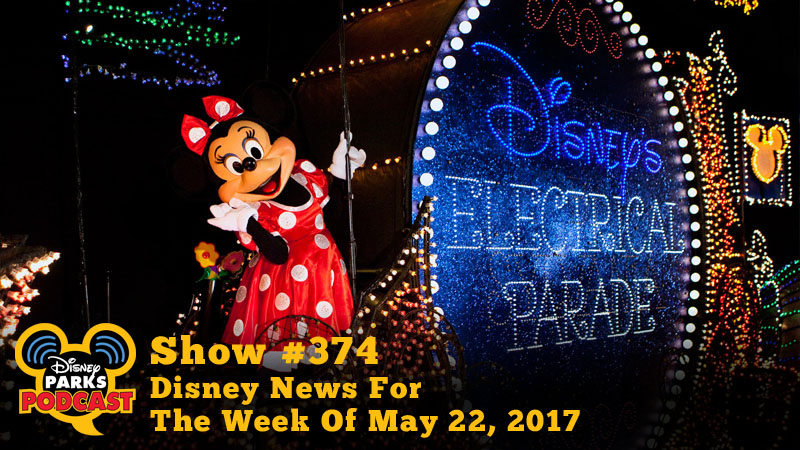 Disney Parks Podcast Show #372 – Disney News For The Week Of May 15, 2017