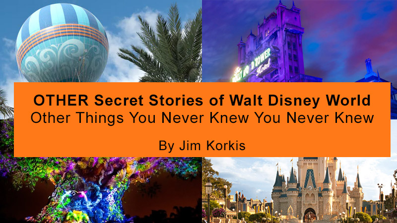 OTHER Secret Stories of Walt Disney World Other Things You Never Knew You Never Knew