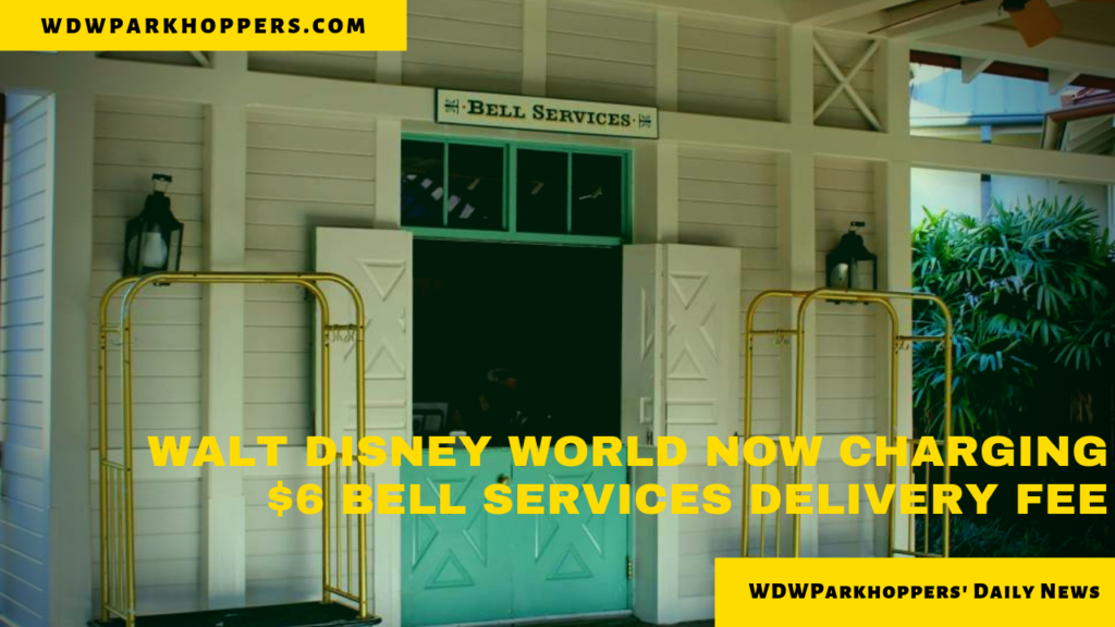 Walt Disney World Now Charging $6 Bell Services Delivery Fee